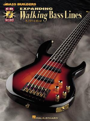 Expanding Walking Bass Lines By Friedland, Ed
