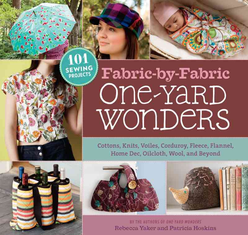 Fabric-by-Fabric One-Yard Wonders By Yaker, Rebecca/ Hoskins, Patricia
