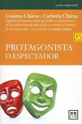Protagonista o espectador/ protagonist or viewer By Chiesa, Cosimo/ Chiesa, Carlotta